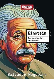 Para Entender De Uma Vez: Einstein
