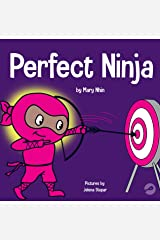 Perfect Ninja: A Children's Book About Developing a Growth Mindset (Ninja Life Hacks 9) Kindle Edition