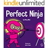 Perfect Ninja: A Children's Book About Developing a Growth Mindset (Ninja Life Hacks 9)