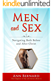 Men and Sex: Navigating Both Before and After Christ (The Chapters of My Life Series Book 3)