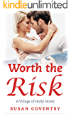 Worth the Risk: A Village of Holly Novel