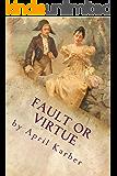 Fault or Virtue: An Imaginative Retelling of Jane Austen's 'Pride and Prejudice'