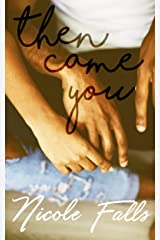 Then Came You (Accidentally in Love Book 3)