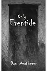 Only Eventide Kindle Edition