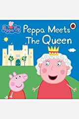 Peppa Pig: Peppa Meets the Queen Kindle Edition