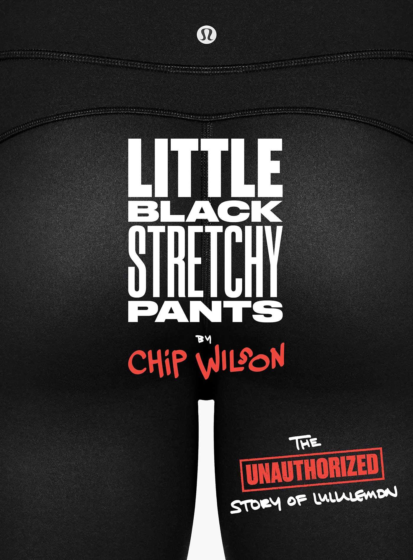 Little Black Stretchy Pants: The Unauthorized Story of ...
