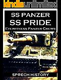 SS Panzer SS Pride  - Eyewitness Panzer Crews - Barbarossa to Italy: Part 1 of 'SS Panzer SS Voices'