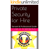 Private Security for Hire: Servant & Professional Guide (English Edition)