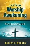 The New Worship Awakening