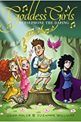 Persephone the Daring (Goddess Girls Book 11) Kindle Edition
