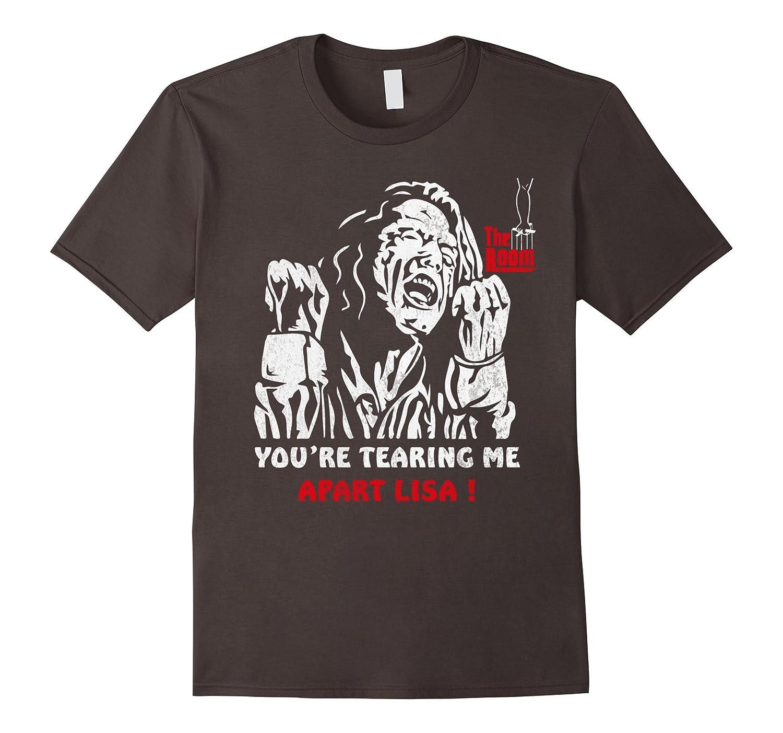 You are tearing me apart Lisa  the room tee shirt