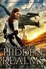 Magic of the Hidden Realms: A Limited Edition Science Fiction and Fantasy Anthology Kindle Edition