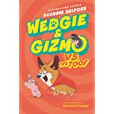Wedgie & Gizmo vs. the Toof