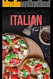 Nonna Cooks for National Italian Food Day: 40 Italian Family Classic Recipes