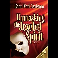 Unmasking the Jezebel Spirit (English Edition)