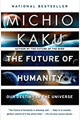 The Future of Humanity: Terraforming Mars, Interstellar Travel, Immortality, and Our Destiny Beyond Earth Kindle Edition