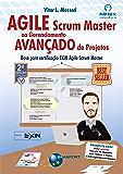 Agile Scrum Master no Gerenciamento Avançado de Projetos 2a edição