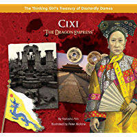 "Cixi ""The Dragon Empress"" (The Thinking Girl's Treasury of Dastardly Dames)"