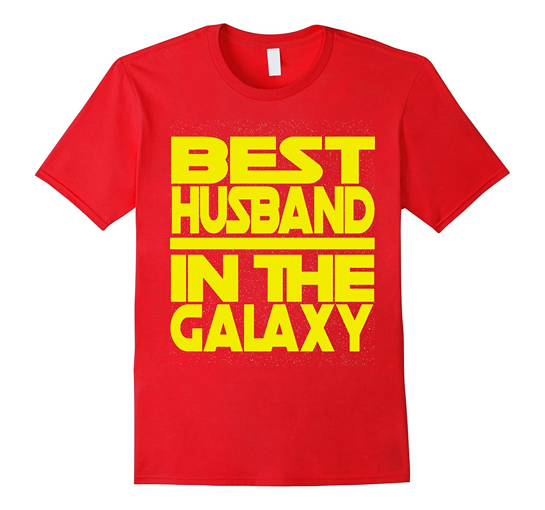 Best husband in the galaxy birthday valentines gift shirt for The best valentines gift