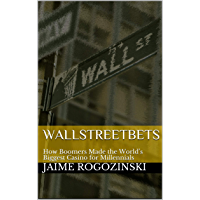 WallStreetBets: How Boomers Made the World's Biggest Casino for Millennials (English Edition)