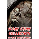 Scary Story Collection: 15 Scary Short Stories