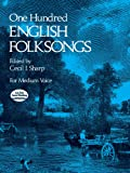One Hundred English Folk Songs: For Medium Voice (Dover Song Collections)