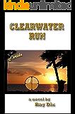 Clearwater Run (Woody Thomas, Defender Book 1)