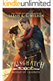 Springhatch: A Tale of Fantasy and Magic (Bridge of Legends Book 5)