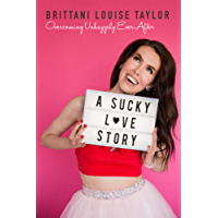 A Sucky Love Story: Overcoming Unhappily Ever After (English Edition)