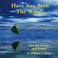 Have You Seen the Wind?: Selected Stories and Poems