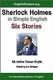 Sherlock Holmes in Simple English: Six Stories (English Edition)