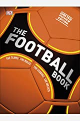 The Football Book: The Teams *The Rules *The Leagues *The Tactics Kindle Edition