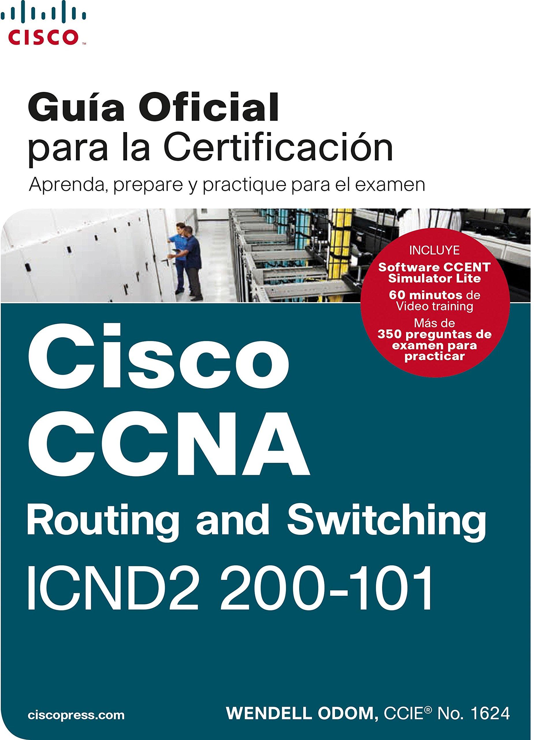 CCNA Rout&Switch 200-101: Guía examen certificación (Cisco Press) Tapa blanda – 30 may 2014 Wendell Odom Pearson 8490354731