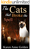 The Cats that Broke the Spell (The Cats that . . . Cozy Mystery Book 8)