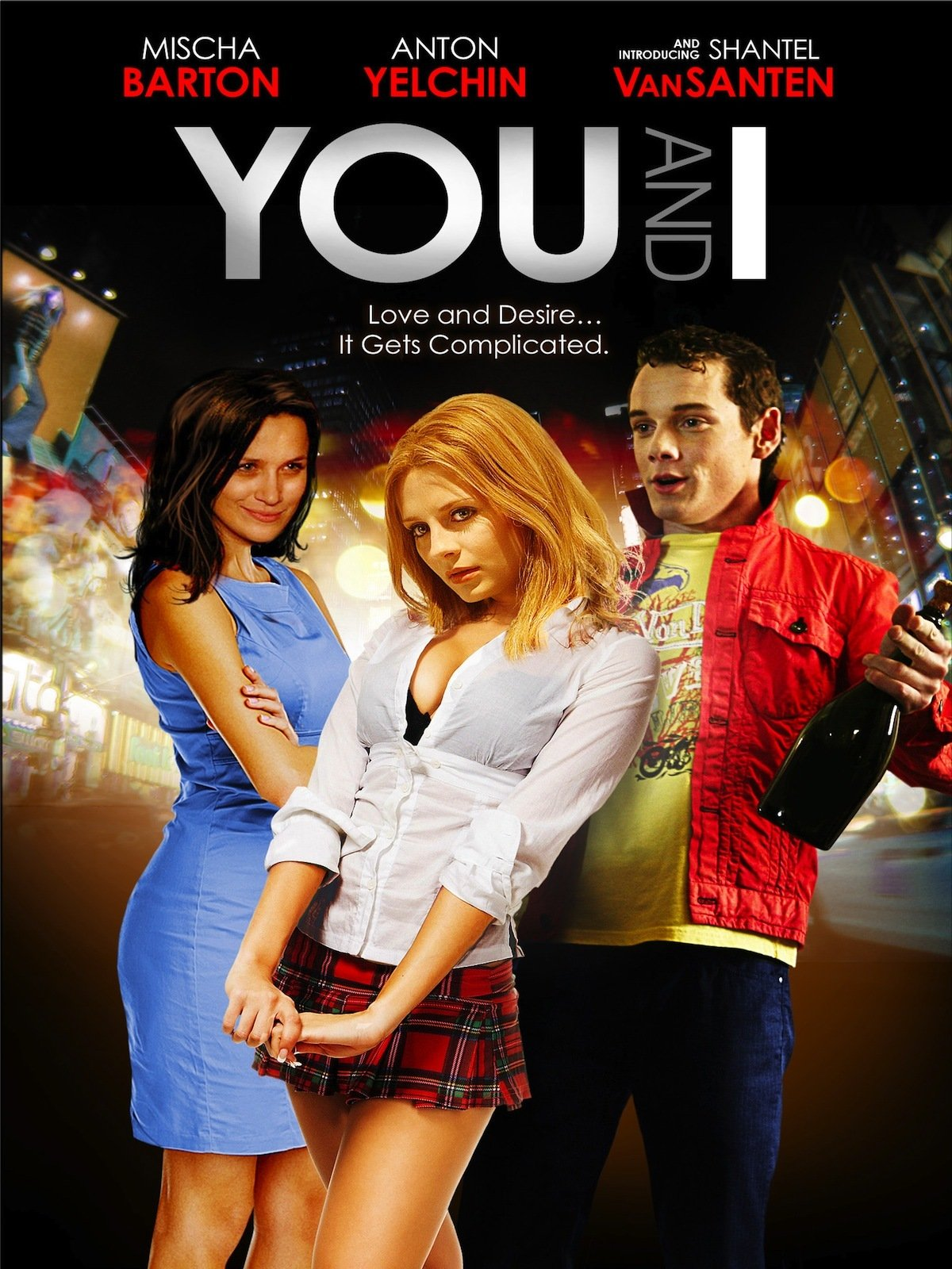 Amazoncom You And I Mischa Barton Anton Yelchin Shantel