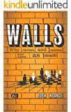 WALLS: Why Racism and Sexism don't matter...as much