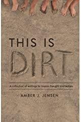 This is Dirt: A collection of writings to inspire thought and action. Paperback