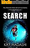 Search: A Scuba Adventure (The Melanie Kato Adventure Series Book 5)