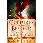 Cultures and Beyond (The Art of World Building Book 3)