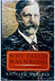 Why Freud Was Wrong: Sin, Science, And Psychoanalysis
