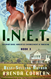 I.N.E.T. 3: International Narcotics Enforcement & Tracking