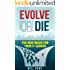 Evolve or Die: The New Rules for Your IT Career (English Edition)