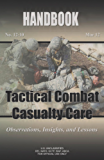 Tactical Combat Casualty Care: Lessons and Best Practices (English Edition)