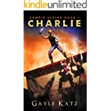 Charlie (Zombie Slayer Book 1)
