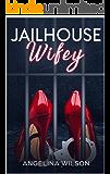 JailHouse wifey: A Novella