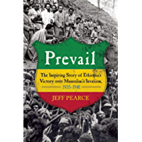 Prevail: The Inspiring Story of Ethiopia's Victory over Mussolini's Invasion, 1935-?1941