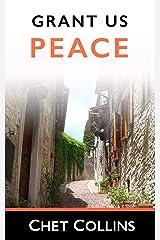 Grant Us Peace Kindle Edition