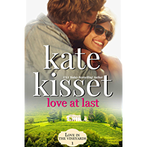 Love at Last: Rich and Famous Movie Star meets Small Town Baker (Wine Country Romance Series Book 1)