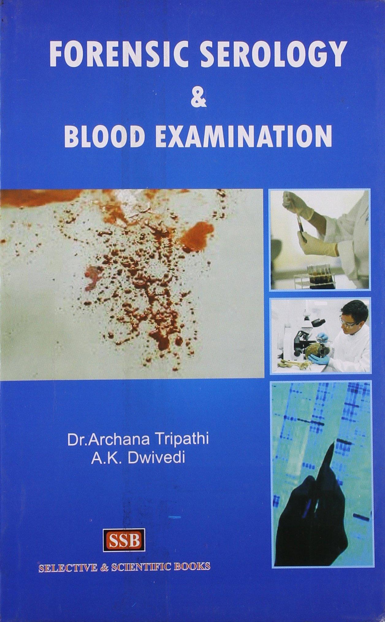 Forensic Serology Blood Examination Paperback 2012