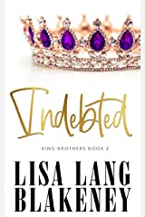 Indebted (The King Brothers Series Book 2) Kindle Edition